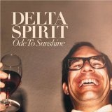 Ode To Sunshine Lyrics Delta Spirit