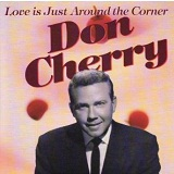 Love Is Just Around the Corner Lyrics Don Cherry
