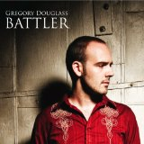 Battler Lyrics Gregory Douglass