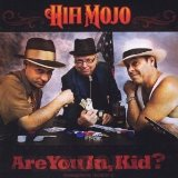 Are You In, Kid? Lyrics Hifi Mojo