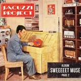 Sweeeeet Muse Lyrics Jacuzzi Project