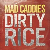 DIRTY RICE Lyrics Mad Caddies