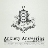 Anxiety Answering Lyrics Rescuer