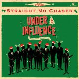 Under the Influence: Holiday Edition Lyrics Straight No Chaser