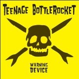 Warning Device Lyrics Teenage Bottlerocket