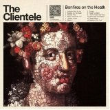 Bonfires On The Heath Lyrics The Clientele