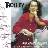 Here Comes Summer Lyrics Trolley