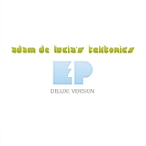 EP (Deluxe Version) Lyrics Adam De Lucia's Tektonics