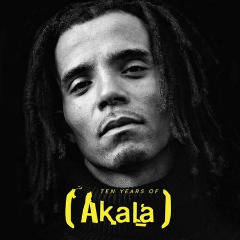 10 Years Of Akala Lyrics Akala