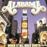 When It All Goes South Lyrics ALABAMA