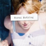 Bored Nothing Lyrics Bored Nothing