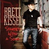 Started with a Song Lyrics Brett Kissel