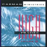 Carman Ministries: High Praises, Vol. 2 Lyrics Carman