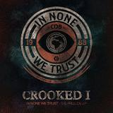 In None We Trust - The Prelude (EP) Lyrics Crooked I