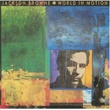 World in Motion Lyrics Jackson Browne