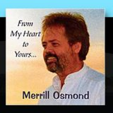 From My Heart to Yours Lyrics Merrill Osmond