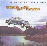 The Car Over The Lake Album Lyrics Ozark Mountain Daredevils