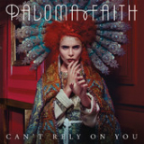 Can't Rely On You (Single) Lyrics Paloma Faith