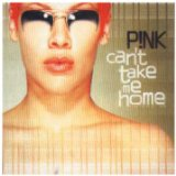 Can't Take Me Home Lyrics Pink