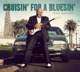 Cruisin' For A Bluesin' Lyrics Ray Bailey