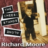 The Cheese Stands Alone Lyrics Richard Moore