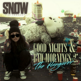 Good Nights & Bad Mornings 2: The Hangover (Mixtape) Lyrics Snow Tha Product