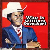 World Psychedelic Classics 5: Who Is William Onyeabor? Lyrics William Onyeabor