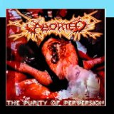 The Purity Of Perversion Lyrics Aborted