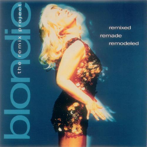 Remixed Remade Remodeled Lyrics Blondie