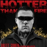 Hotter Than Fire (Single) Lyrics Brett Cohen
