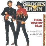 Hard Workin' Man Lyrics Brooks & Dunn