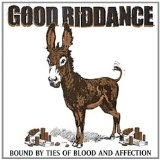 Bound By Ties Of Blood And Affection Lyrics Good Riddance
