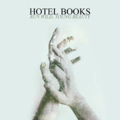 Run Wild, Young Beauty Lyrics Hotel Books