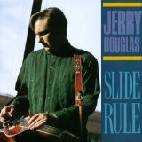 Slide Rule Lyrics Jerry Douglas