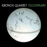 Floodplain Lyrics Kronos Quartet