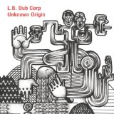 Unknown Origin Lyrics L.B. Dub Corp