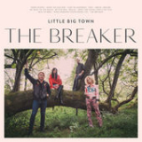 The Breaker Lyrics Little Big Town