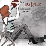 Indestructible Machine Lyrics Lydia Loveless