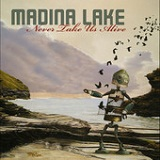 Never Take Us Alive (Single) Lyrics Madina Lake