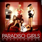 Crazy Horse Lyrics Paradiso Girls