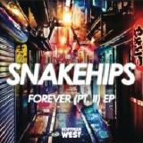 Forever Pt. II EP Lyrics Snakehips