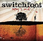 Nothing Is Sound Lyrics Switchfoot