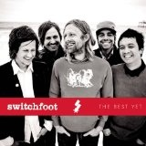 The Best Yet Lyrics Switchfoot