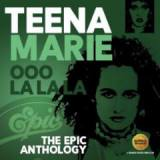 Ooo La La La: The Epic Anthology Lyrics Teena Marie
