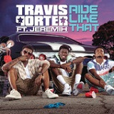 Ride Like That (Single) Lyrics Travis Porter