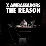 The Reason (EP) Lyrics X Ambassadors