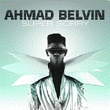 Super Sorry (Single) Lyrics Ahmad Belvin