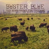 This Beard Grows For Freedom Lyrics Buster Blue