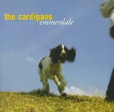 Emmerdale Lyrics Cardigans, The