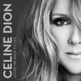 Loved Me Back to Life (Single) Lyrics Celine Dion